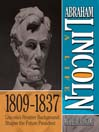 Abraham Lincoln: A Life  1809-1837 (MP3): Lincoln's Frontier Background Shapes the Future President