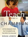 Teach Like a Champion (MP3): 49 Techniques That Put Students On The Path To College