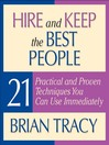 Hire and Keep the Best People (MP3): 21 Practical and Proven Techniques  You Can Use Immediately