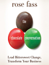 The Chocolate Conversation (MP3): Lead Bittersweet Change, Transform Your Business