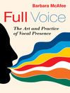 Full Voice (MP3): The Art And Practice Of Vocal Presence