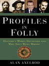 Profiles in Folly (MP3): History's Worst Decisions and Why They Went Wrong