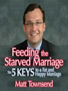 Feeding the Starved Marriage (MP3): 5 Keys to a Fat Happy Marriage