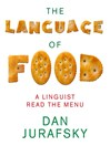 The Language of Food (MP3): A Linguist Reads the Menu