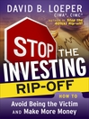 Stop the Investing Rip-off (MP3): How to Avoid Being a Victim and Make More Money