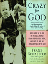 Crazy for God (MP3): How I Grew Up as One of the Elect, Helped Found the Religious Right, and Lived to Take All (or Almost All) of It Back