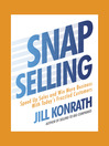 Snap Selling (MP3): Speed Up Sales and Win More Business With Today's Frazzled Customers