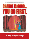 Change is Good, You Go First (MP3): 21 Ways to Inspire Change