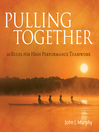 Pulling Together (MP3): 10 Rules for High Performance Teamwork