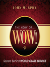 The How of Wow! (MP3): Secrets Behind World Class Service