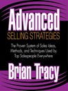 Advanced Selling Strategies (MP3): The Proven System of Sales Ideas, Methods, and Techniques Used by Top Salespeople Everywhere