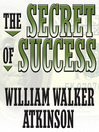 The Secret of Success (MP3): Self-Healing by Thought Force