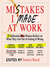 Mistakes I Made at Work (MP3): 25 Influential Women Reflect on What They Got Out of Getting It Wrong