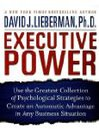 Executive Power (MP3): Use the Greatest Collection of Psychological Strategies to Create an Automatic Advantage in Any Business Situation