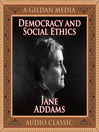 Democracy and Social Ethics (MP3)