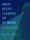 What Keeps Leaders Up at Night (MP3): Recognizing and Resolving Your Most Troubling Management Issues