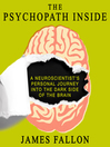 The Psychopath Inside (MP3): A Neuroscientist's Personal Journey into the Dark Side of the Brain