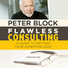 Flawless Consulting (MP3): A Guide to Getting Your Expertise Used, 3rd Edition