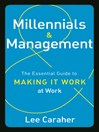 Millennials and Management (MP3): The Essential Guide to Making It Work at Work