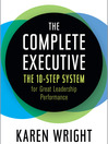 The Complete Executive (MP3): The 10-Step System for Great Leadership Performance