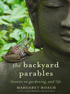 The Backyard Parables (MP3): Lessons On Gardening, And Life.