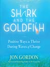 The Shark and the Goldfish (MP3): Positive Ways to Thrive During Waves of Change