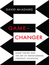 Game-Changer (MP3): Game Theory and the Art of Transforming Strategic Situations