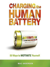 Charging the Human Battery (MP3): 50 Ways to MOTIVATE Yourself