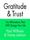 Gratitude and Trust (MP3): Six Affirmations That Will Change Your Life