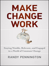 Make Change Work (MP3): Staying Nimble, Relevant, and Engaged in a World of Constant Change