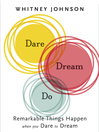 Dare, Dream, Do (MP3): Remarkable Things Happen When You Dare to Dream