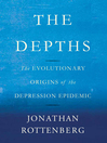 The Depths (MP3): The Evolutionary Origins of the Depression Epidemic