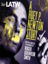 A Huey P. Newton Story (MP3)