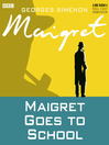 Maigret Goes to School (MP3)