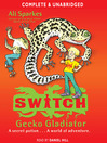 Gecko Gladiator (MP3): S. W. I. T. C. H. Series, Book 10
