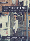 The Worst of Times (MP3): A Story of the Great Depression