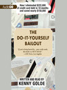The Do-It-Yourself Bailout (MP3): How I Eliminated $222,000 of Credit Card Debt in Eighteen Months and Saved Nearly $150,000