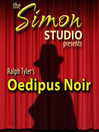 Simon Studio Presents: Oedipus Noir (MP3): The Best of the Comedy-O-Rama Hour, Season 8