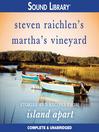 Steven Raichlen's Martha's Vineyard (MP3): Food and Recipes from Island Apart