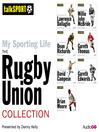 My Sporting Life: The Rugby Union Collection (MP3)
