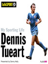 My Sporting Life: Dennis Tueart (MP3)