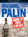 Michael Palin: Around the World in 80 Days (MP3)