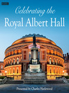 Celebrating the Royal Albert Hall: Part 2 (MP3)
