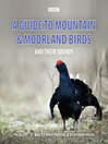 A Guide to Mountain and Moorland Birds (MP3)
