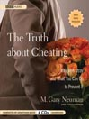 The Truth About Cheating (MP3): Why Men Stray and What You Can Do to Prevent It