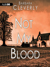 Not My Blood (MP3): Detective Joe Sandilands Series, Book 10