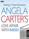 Angela Carter's Love Affair with Radio (MP3)
