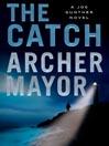 The Catch (MP3): Joe Gunther Mystery Series, Book 19
