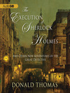 The Execution of Sherlock Holmes (MP3): And Other New Adventures of the Great Detective