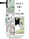 That's Not a Feeling (MP3): A Novel